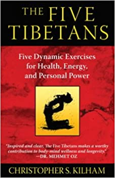 The Five Tibetans: Christopher S Kilham: 9781620552940 ...