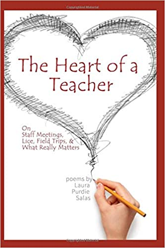 The Heart Of A Teacher Poems On Staff Meetings Lice Field Trips