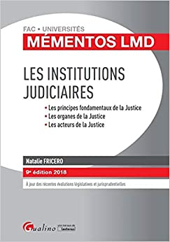 Book's Cover of Les institutions judiciaires : Les principes fondamentaux de la Justice, Les organes de la Justice, Les acteurs de la Justice (Français) Broché – 6 mars 2018