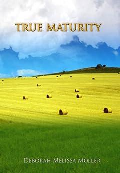 True Maturity by [Moller, Deborah Melissa]