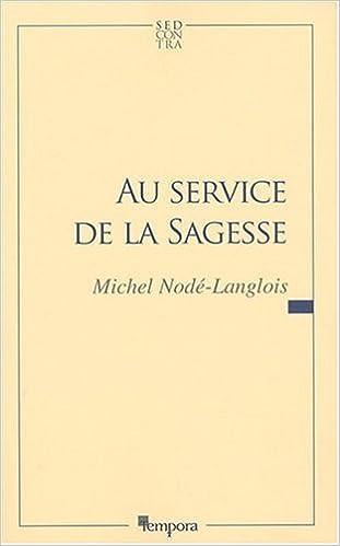 En ligne Au service de la sagesse pdf