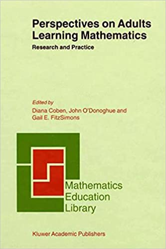 Perspectives on Adults Learning Mathematics: Research and Practice (Mathematics Education Library)