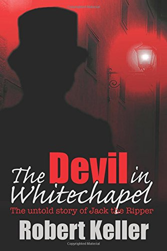 the-devil-in-whitechapel-the-untold-story-of-jack-the-ripper