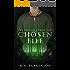 A Chosen Life (The Chosen Chronicles Book 1)