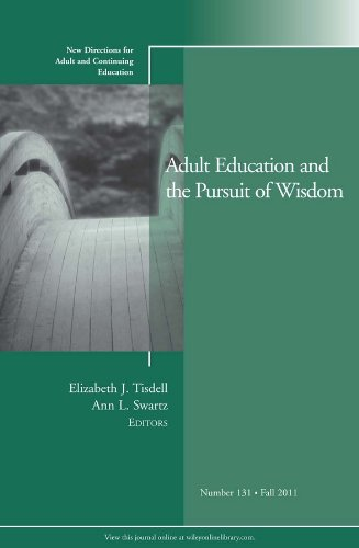 Adult Education and the Pursuit of Wisdom: New Directions for Adult and Continuing Education, Number 131