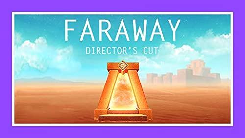 Faraway: Director's Cut