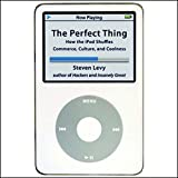 img - for The Perfect Thing: How the iPod Shuffles Commerce, Culture, and Coolness book / textbook / text book