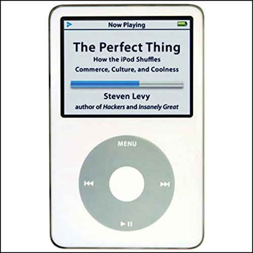 The Perfect Thing: How the iPod Shuffles Commerce, Culture, and Coolness ()
