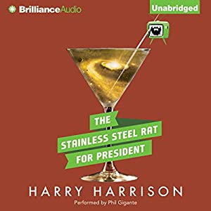 The Stainless Steel Rat for President Audiobook