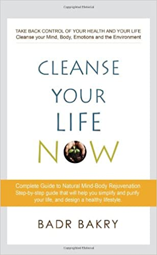 Book Cleanse Your Life Now: Take Back Control of Your Health and Your Life.