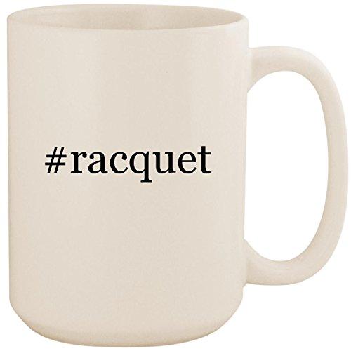 #racquet - White Hashtag 15oz Ceramic Coffee Mug Cup