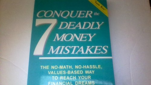 Conquer the 7 deadly money mistakes: The no-math, no-hassle values-based way to reach your financial dreams