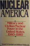 Nuclear America, Gerard H. Clarfield and William M. Wiecek, 0060153369
