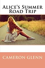 Alice's Summer Road Trip: Newly Edited Paperback