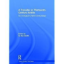A Traveller in Thirteenth-Century Arabia / Ibn al-Mujawir's Tarikh al-Mustabsir