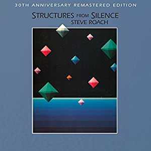 Steve Roach Structures From Silence 30th Anniversary