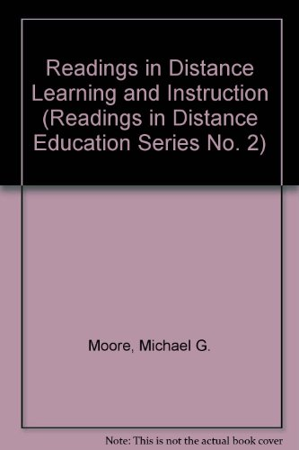 Readings in Distance Learning and Instruction (Readings in Distance Education Series No. 2)