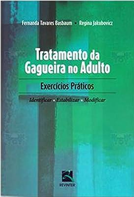 Tratamento da Gagueira no Adulto. Exercícios Práticos, Identificar, Estabilizar, Modificar from Revinter