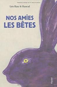 Nos amies les bêtes par Léo Rau
