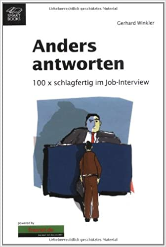Anders Antworten 100 x schlagfertig im Job-Interview - Gerhard ...
