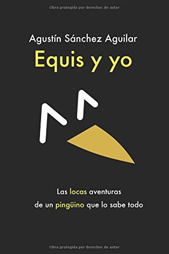 Equis y yo (Spanish Edition) [Agustin Sanchez Aguilar] (Tapa Blanda)