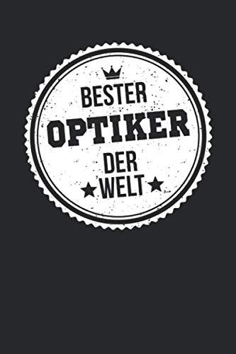 Bester Optiker Der Welt: A5 Blanko • Notebook • Notizbuch • Taschenbuch • Journal • Tagebuch - Ein lustiges Geschenk für die Besten Männer Der Welt (German Edition) (Brille Stärke)