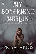 My Boyfriend Merlin (My Merlin Series Book 1)