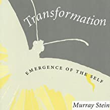 Transformation: Emergence of the Self: Carolyn and Ernest Fay Series in Analytical Psychology