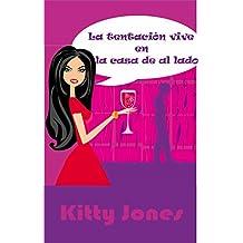 La tentación vive en la casa de al lado (Spanish Edition)