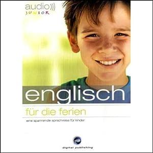 Audio Englisch für die Ferien - Spannende Sprachreise für Kinder ab 5 Jahren Hörbuch