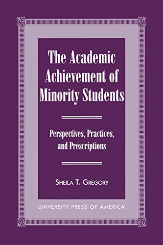 The Academic Achievement of Minority Students: Perspectives, Practices, and Prescriptions