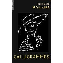 Calligrammes: Poèmes de la paix et de la guerre (French Edition)