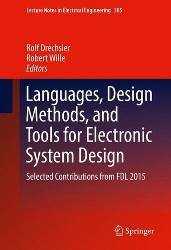 Languages, Design Methods, and Tools for Electronic System Design: Selected Contributions from FDL 2015 (Lecture Notes i