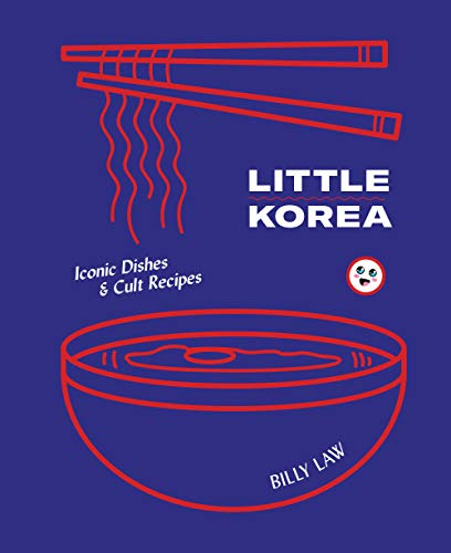 Little Korea: Iconic Dishes & Cult Recipes (Best Barbecue Restaurants London)