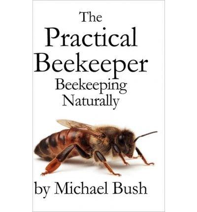 The Practical Beekeeper Volume I, II & III Beekeeping Naturally (Hardback) - Common - Michael Bush Bees