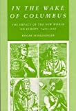 In the Wake of Columbus, the Impact of the New World on Europe, 1492-1650, Schlesinger, Roger, 0882959174