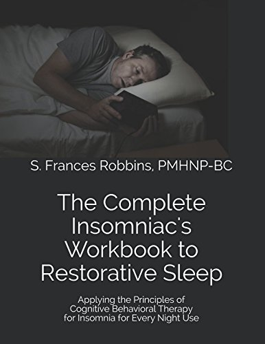 Pdf Free Download The Complete Insomniac S Workbook To