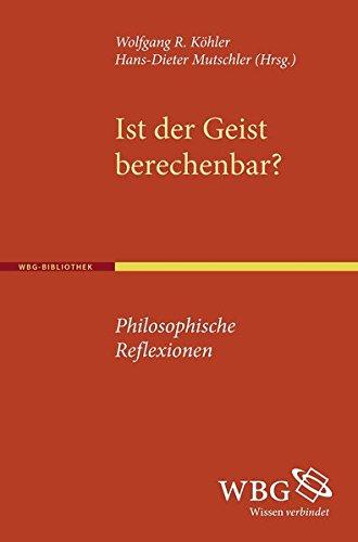 Ist der Geist berechenbar?: Philosophische Reflexionen