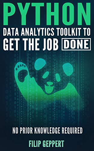 Python data analytics toolkit to get the job done: No prior knowledge  required