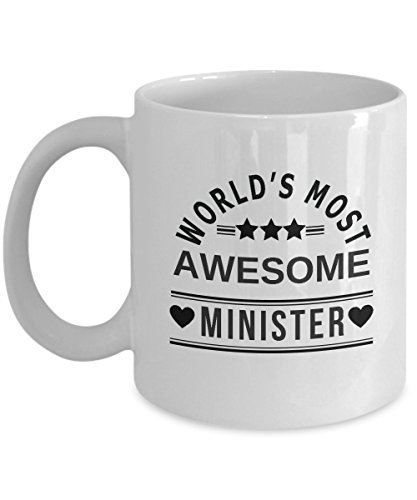 World's Most Awesome Minister Coffee Mug - Best Funny Coffee Mug, Tea Cup Ministery Thank You Gift