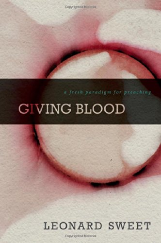 Giving Blood: A Fresh Paradigm for Preaching