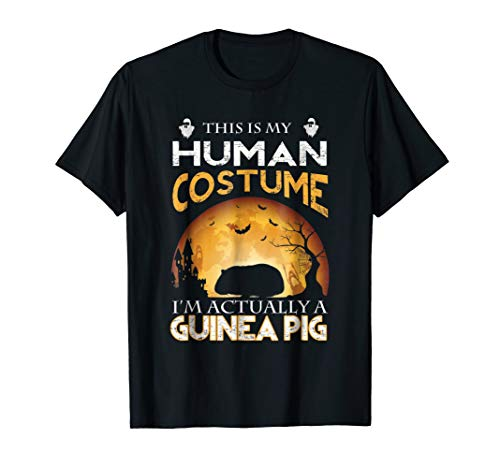 This is my HUMAN COSTUME I'm Actually a GUINEA PIG T Shirt]()