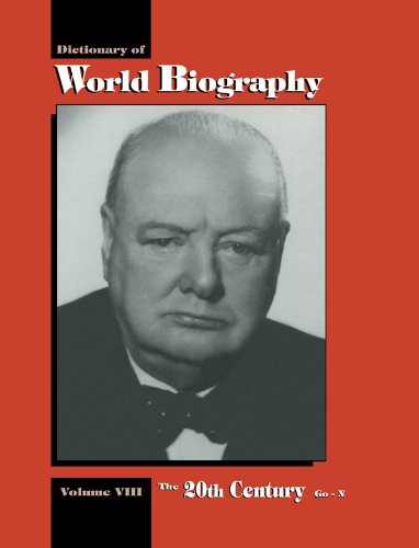 Download The 20th Century Go-N: Dictionary of World Biography, Volume 8: 20th Century GO-N Vol 8 Pdf