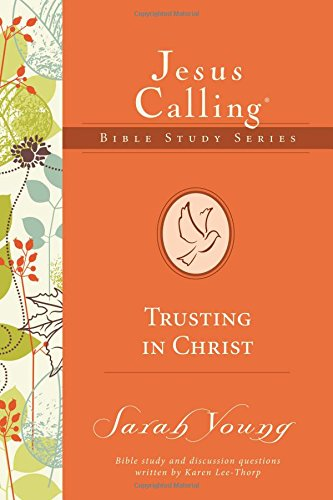 Trusting in Christ (Jesus Calling Bible Studies)
