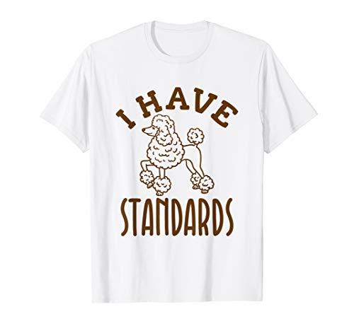 - I Have Standards Poodle Shirt Owner Gifts