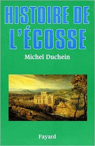 Amazon Fr Histoire De L Ecosse Michel Duchein Livres