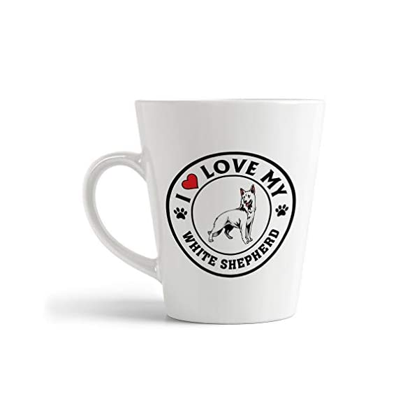 Ceramic Custom Latte Coffee Mug Cup I Love My White Shepherd Dog Style A Tea Cup 12 Oz Design Only 1