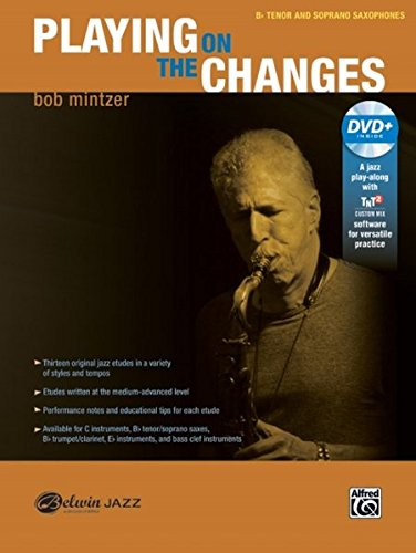 Playing on the Changes: B-flat Tenor Saxophone & Soprano Saxophone, Book & DVD (Belwin Jazz Play-Along ()