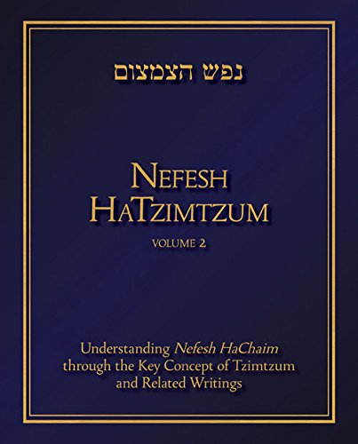 Read Online Nefesh HaTzimtzum, Volume 2: Understanding Nefesh HaChaim through the Key Concept of Tzimtzum and Related Writings pdf