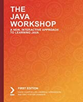 The Java Workshop: A New, Interactive Approach to Learning Java Front Cover